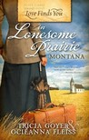 Love Finds You In Lonesome Prairie, Montana by Tricia Goyer