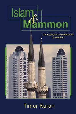 Islam and Mammon by Timur Kuran