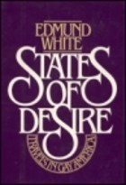 States of Desire by Edmund White