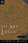 The Art Lover by Carole Maso