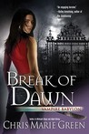 Break of Dawn by Chris Marie Green