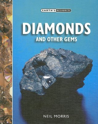 Diamonds and Other Gems Neil Morris