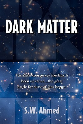 Dark Matter by S.W. Ahmed — Reviews, Discussion, Bookclubs ...