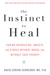 The Instinct to Heal by David Servan-Schreiber