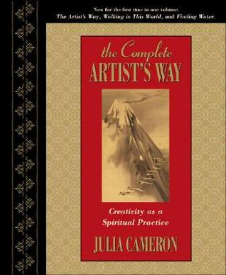 The Complete Artist's Way  by Julia Cameron