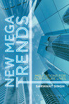 New Mega Trends: Implications for our Future Lives
