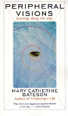 Peripheral Visions by Mary Catherine Bateson