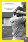 Girl Trouble by Holly Goddard Jones