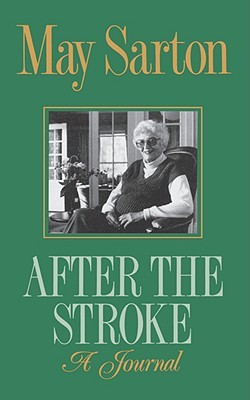 After the Stroke by May Sarton