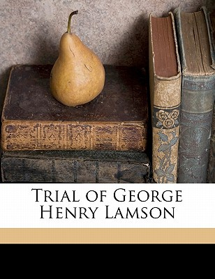 Trial of George Henry Lamson