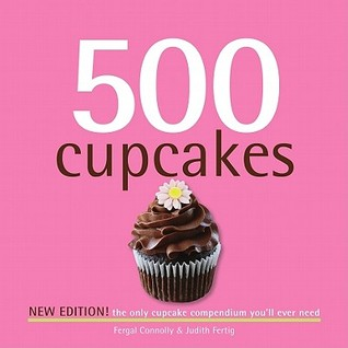 500 Cupcakes Revised Edition