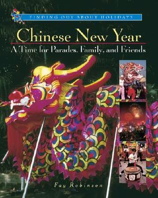 Chinese New Year: A Time for Parades, Family, and Friends