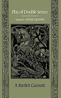 Play of Double Senses: Spenser's Faerie Queene