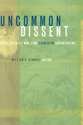 Uncommon Dissent by William A. Dembski