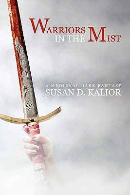 Warriors in the Mist by Susan D. Kalior