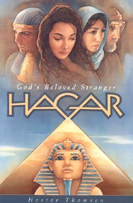 Hagar: Gods Beloved Stranger