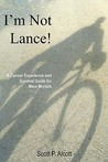 I'm Not Lance!: A Cancer Experience and Survival Guide for Mere Mortals