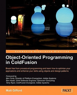 Object-Oriented Programming in ColdFusion by Matt Gifford
