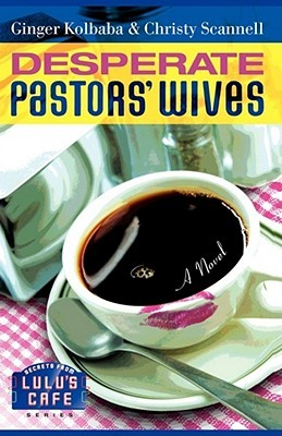 Desperate Pastors' Wives (Secrets from Lulu's Cafe)