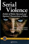 Serial Violence: Analysis of Modus Operandi and Signature Characteristics of Killers