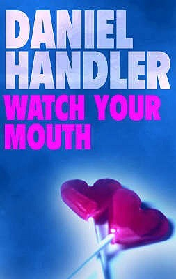 Watch Your Mouth by Daniel Handler