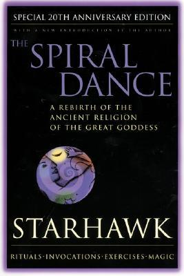 The Spiral Dance by Starhawk