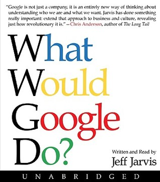 What Would Google Do? CD by Jeff Jarvis