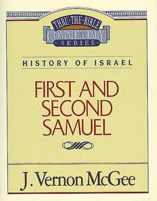 Thru the Bible Vol. 12: History of Israel (1 and 2 Samuel): History of Israel (1 and 2 Samuel)