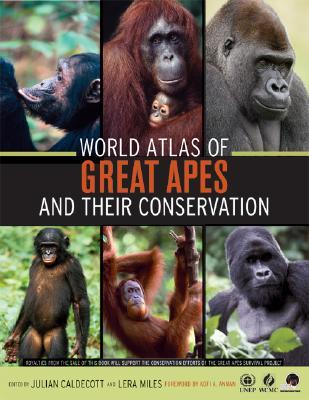 World Atlas of Great Apes and their Conservation by Julian Caldecott