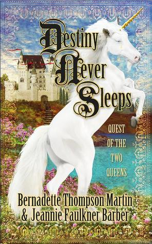 Destiny Never Sleeps by Bernadette Thompson Martin