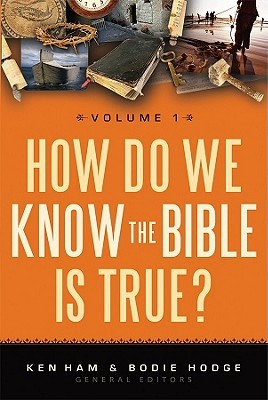 How Do We Know the Bible is True? Volume 1 by Ken Ham