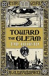 Toward the Gleam