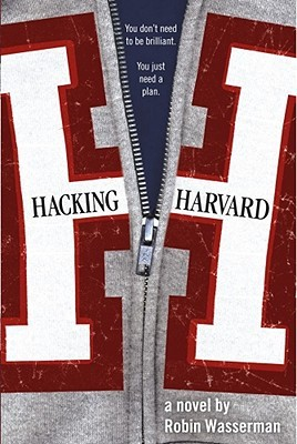 Hacking Harvard by Robin Wasserman
