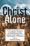 """Christ Alone: An Evangelical Response to Rob Bell's """"Love Wins"""""""