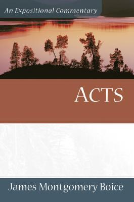 Acts (Expositional Commentary) by James Montgomery Boice