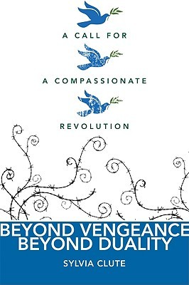 Beyond Vengeance, Beyond Duality by Sylvia Clute