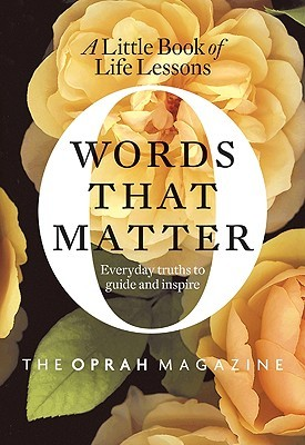 Words That Matter by O: The Oprah Magazine
