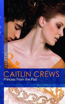 Princess From The Past by Caitlin Crews