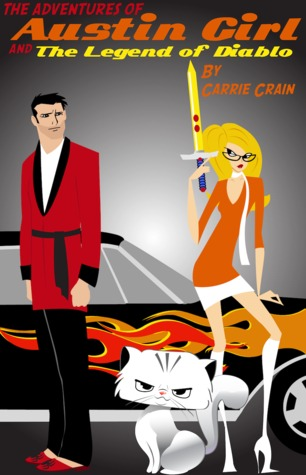The Adventures of Austin Girl and the Legend of Diablo by Carrie Crain