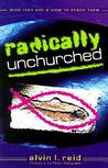 Radically Unchurched: Who They Are & How to Reach Them