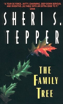 The Family Tree by Sheri S. Tepper