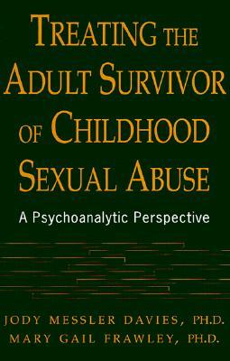 Treating The Adult Survivor Of Childhood Sexual Abuse by Jody Messler Davies