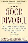 The Good Divorce by Constance Ahrons