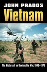 Vietnam: The History of an Unwinnable War 1945-1975 (Modern War Studies)