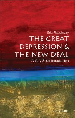 The Great Depression & the New Deal by Eric Rauchway