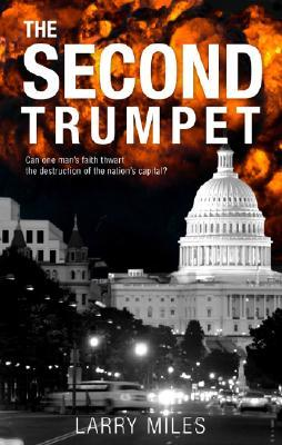 The Second Trumpet by Larry  Miles