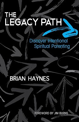 The Legacy Path by Brian Haynes