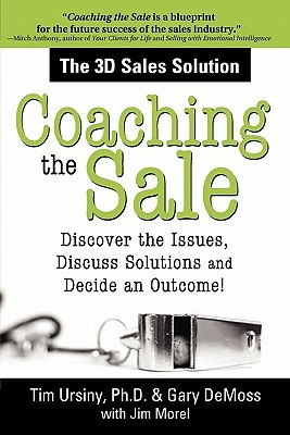 Coaching the Sale: Discover the Issues, Discuss Solutions and Decide an Outcome!