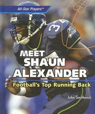 Meet Shaun Alexander: Football's Top Running Back