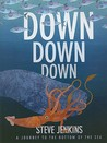Down, Down, Down by Steve Jenkins